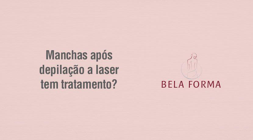 Manchas após depilação a laser tem tratamento?